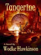 Tangerine ebook by Wodke Hawkinson
