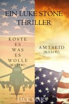 Luke Stone Thriller-Paket: Koste es was es wolle (#1) und Amtseid (#2) ebook by Jack Mars