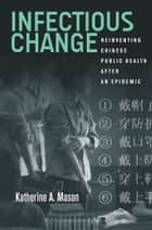 Infectious Change ebook by Katherine Mason