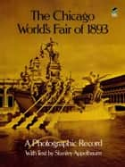 The Chicago World's Fair of 1893 ebook by Stanley Appelbaum