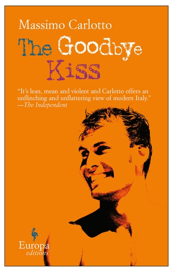 The Goodbye Kiss ebook by Massimo Carlotto