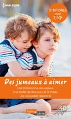 Des jumeaux à aimer - Une maman pour ses jumeaux - Une famille de rêve pour le Dr Ackles - Une incroyable demande eBook by Barbara McMahon, Lucy Clark, Catherine Spencer