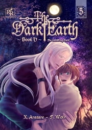 The Gathering Dark Vol. 5 (Yaoi Manga) ebook by X. Aratare