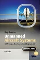 Unmanned Aircraft Systems ebook by Reg Austin
