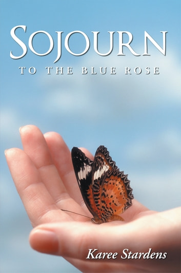 Sojourn - To the Blue Rose ebook by Karee Stardens