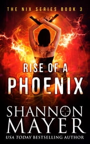 Rise of a Phoenix ebook by Shannon Mayer