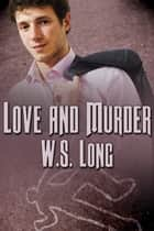 Love and Murder ebook by W.S. Long