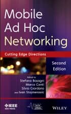 Mobile Ad Hoc Networking - Cutting Edge Directions ebook by Stefano Basagni, Marco Conti, Silvia Giordano,...