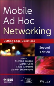 Mobile Ad Hoc Networking - The Cutting Edge Directions ebook by Stefano Basagni,Marco Conti,Silvia Giordano,Ivan Stojmenovic