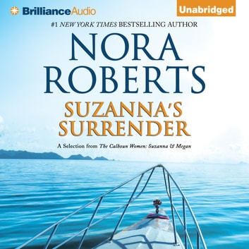 Suzanna's Surrender - A Selection from The Calhoun Women: Suzanna & Megan audiobook by Nora Roberts