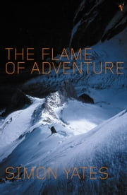 Flame Of Adventure ebook by Simon Yates