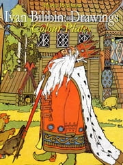 Ivan Bilibin: Drawings Colour Plates ebook by Maria Peitcheva