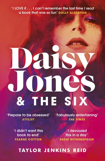 Daisy Jones and The Six - The most rock n roll novel of 2019 ebook by Taylor Jenkins Reid