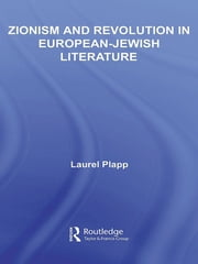 Zionism and Revolution in European-Jewish Literature ebook by Laurel Plapp