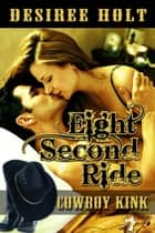 Eight Second Ride ebook by Desiree Holt