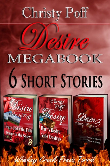 Desire Megabook - Six Stories of Erotic Desire ebook by Christy Poff