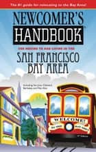 Newcomer's Handbook for Moving to and Living in San Francisco Bay Area ebook by Scott van Velsor
