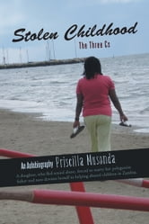 Stolen Childhood - The Three Cs ebook by Priscilla Musonda