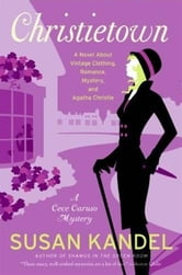 Christietown - A Novel About Vintage Clothing, Romance, Mystery, and Agatha Christie ebook by Susan Kandel
