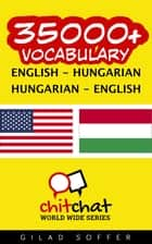35000+ Vocabulary English - Hungarian ebook by Gilad Soffer