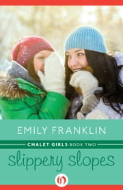 Slippery Slopes ebook by Emily Franklin