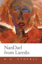 NanDarl from Laredo ebook by N.D. Etherly