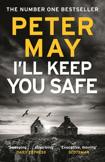I'll Keep You Safe - The #1 Bestseller ebook by Peter May