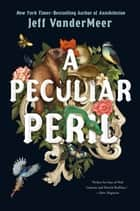 A Peculiar Peril ebook by Jeff VanderMeer