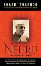 Nehru - The Invention of India ebook by Shashi Tharoor