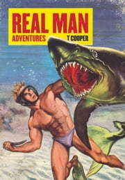 Real Man Adventures ebook by T Cooper