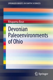 Devonian Paleoenvironments of Ohio ebook by Rituparna Bose
