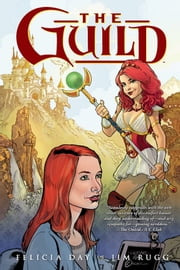 The Guild Volume 1 ebook by Felicia Day,Various Artists