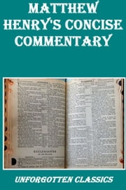 Matthew Henry's Concise Commentary Complete & Unabridged ebook by Kobo.Web.Store.Products.Fields.ContributorFieldViewModel