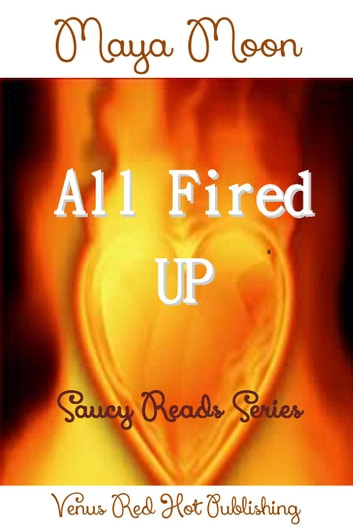 All Fired Up ebook by Maya Moon