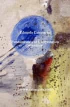 Foundamentals of Interpretation: Rudimento de Interpretación - Rudiments d'Interprétation - Rudimenti di Interpretazione eBook by Roberto Manescalchi