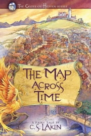 The Map Across Time ebook by C. S. Lakin