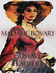 Madame Bovary ebook by Gustave Flaubert,Gustave Flaubert