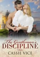 The Gentleman's Discipline eBook by Cassie Vice