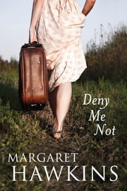 Deny Me Not ebook by Margaret Hawkins