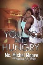 Young and Hungry ebook by Marlon P.S. White, Ms. Michel Moore