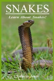 Snakes:Fun Facts & Amazing Pictures - Learn About Snakes - Amazing Nature Childrens Books, #2 ebook by Kobo.Web.Store.Products.Fields.ContributorFieldViewModel