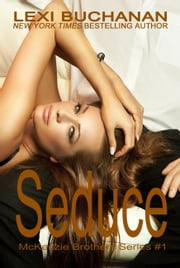 Seduce ebook by Lexi Buchanan