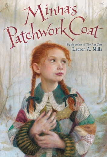 Minna's Patchwork Coat ebook by Lauren A Mills