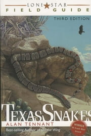 Lone Star Field Guide to Texas Snakes ebook by Alan Tennant