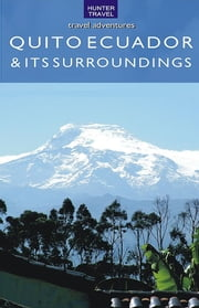 Quito Ecuador & Its Surroundings ebook by Peter  Krahenbuhl