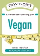 Try-It Diet - Vegan - A two-week healthy eating plan ebook by Adams Media