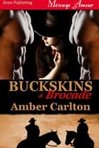 Buckskins And Brocade ebook by Amber Carlton