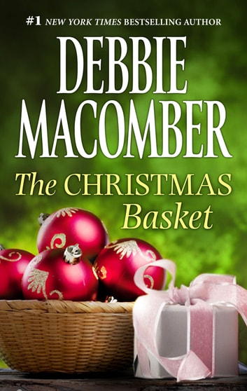 The Christmas Basket ebook by Debbie Macomber