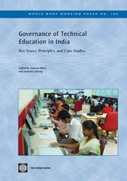 Governance Of Technical Education In India: Key Issues, Principles, And Case Studies ebook by Blom Andreas ; Cheong Jannette
