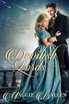 Devilish Lords Series: Books 1-4 ebook by Maggie Dallen